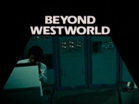 Beyond Westworld