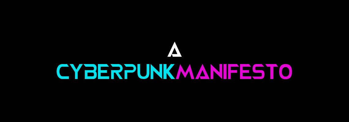cyberpunk manifesto