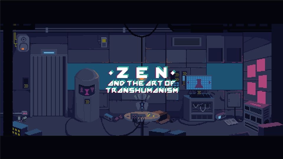 zen and the art of transhumanism promo